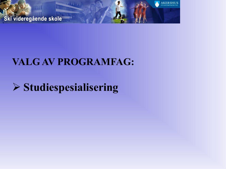VALG AV PROGRAMFAG:  Studiespesialisering