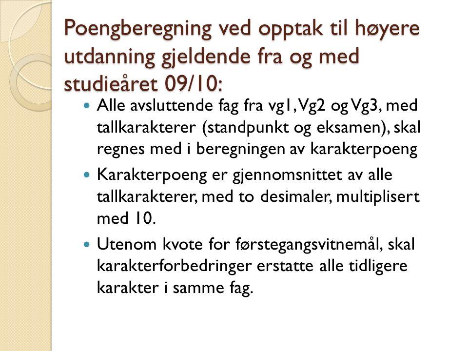 Eksempler på Spesielle krav ved opptak til høyere utdanning: Se eget skriv for detaljer Spesielle fagkrav, er i hovedsak realfag (Fysikk, Matematikk, Kjemi eventuelt Biolog), tegnspråk ved høgskolen for døve og studier for døvetolking, samisk ved samisk høgskole.