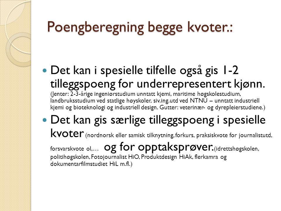 Poengberegning forts.: TILLEGGSPOENG FOR REALFAG/SPRÅK: Det gis inntil 4 poeng for realfag/fremmedspråk (programfag, - ikke fellesfag) med et omfang på minst 5 uketimer.