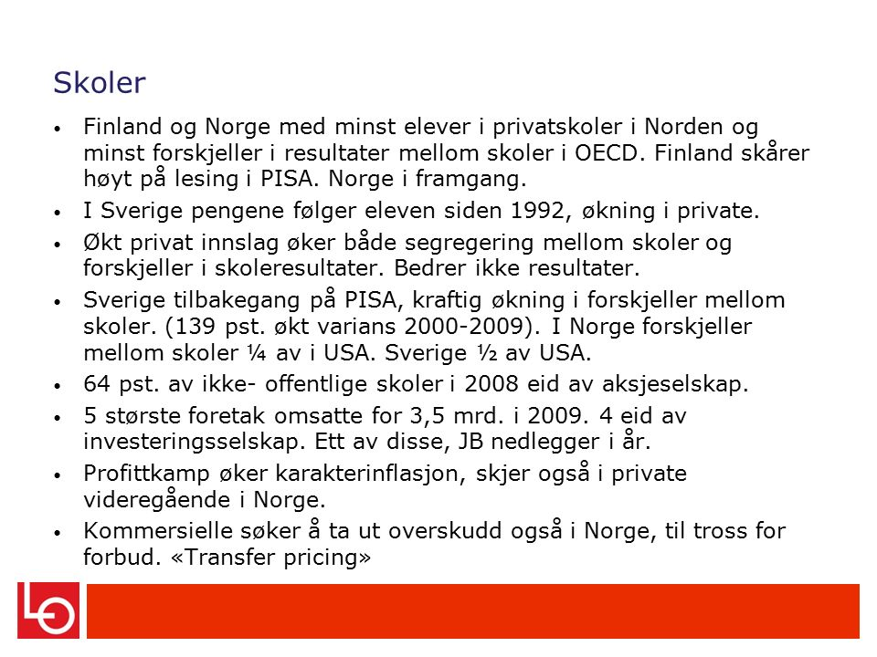 Skoler Finland og Norge med minst elever i privatskoler i Norden og minst forskjeller i resultater mellom skoler i OECD.