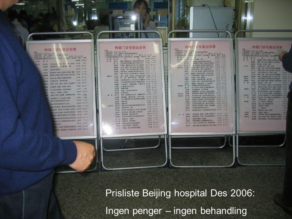 74 Steinar Krokstad Prisliste Beijing hospital Des 2006: Ingen penger – ingen behandling