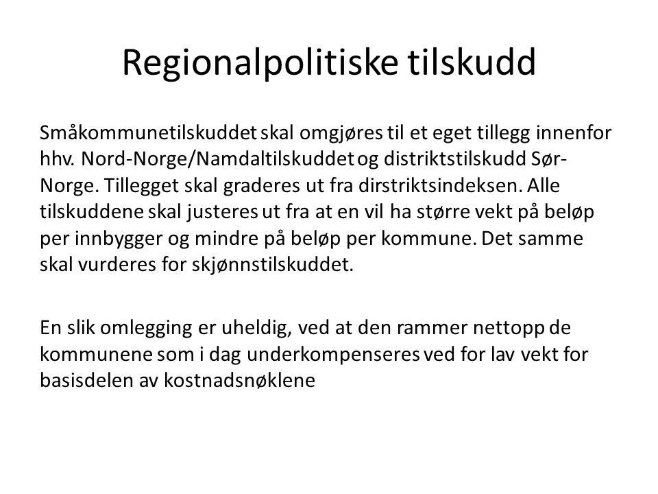 Regionalpolitiske tilskudd Småkommunetilskuddet skal omgjøres til et eget tillegg innenfor hhv.