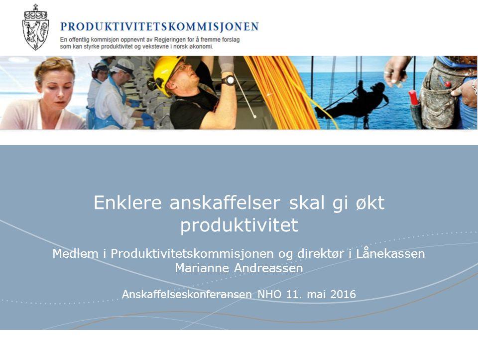 Produktivitetskommisjonen Norsk mal: Tekst uten kulepunkter «Gode og fremtidsrettede løsninger forutsetter at man klarer å utnytte kunnskap hos leverandøren.