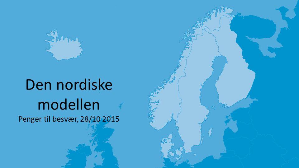 Den nordiske modellen Penger til besvær, 28/10 2015