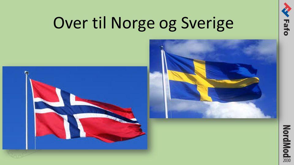 Over til Norge og Sverige