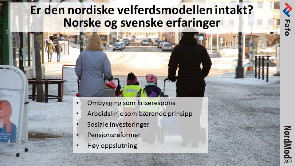 Er den nordiske velferdsmodellen intakt.
