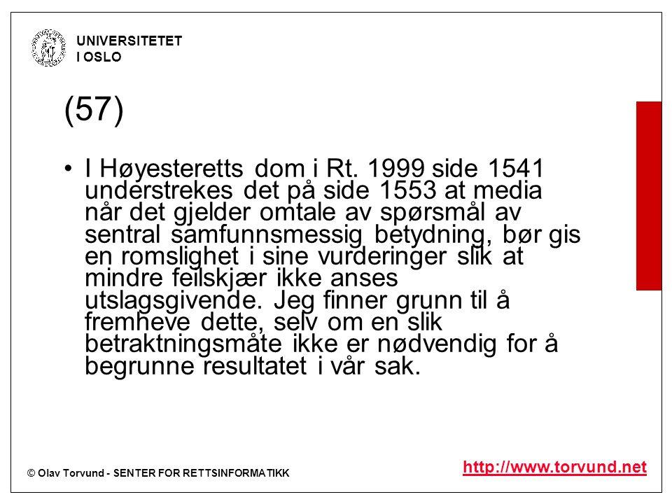 © Olav Torvund - SENTER FOR RETTSINFORMATIKK UNIVERSITETET I OSLO http://www.torvund.net (57) I Høyesteretts dom i Rt. 1999 side 1541 understrekes det