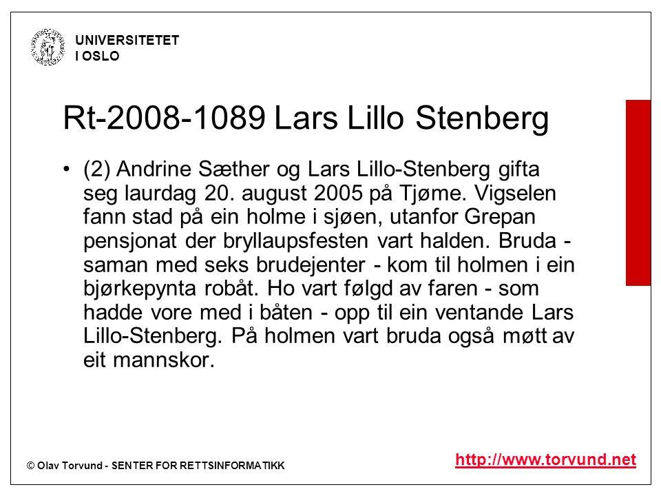 © Olav Torvund - SENTER FOR RETTSINFORMATIKK UNIVERSITETET I OSLO http://www.torvund.net Rt-2008-1089 Lars Lillo Stenberg (2) Andrine Sæther og Lars Lillo-Stenberg gifta seg laurdag 20.