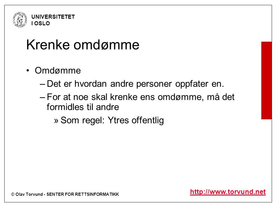 © Olav Torvund - SENTER FOR RETTSINFORMATIKK UNIVERSITETET I OSLO http://www.torvund.net Krenke omdømme Omdømme –Det er hvordan andre personer oppfater en.