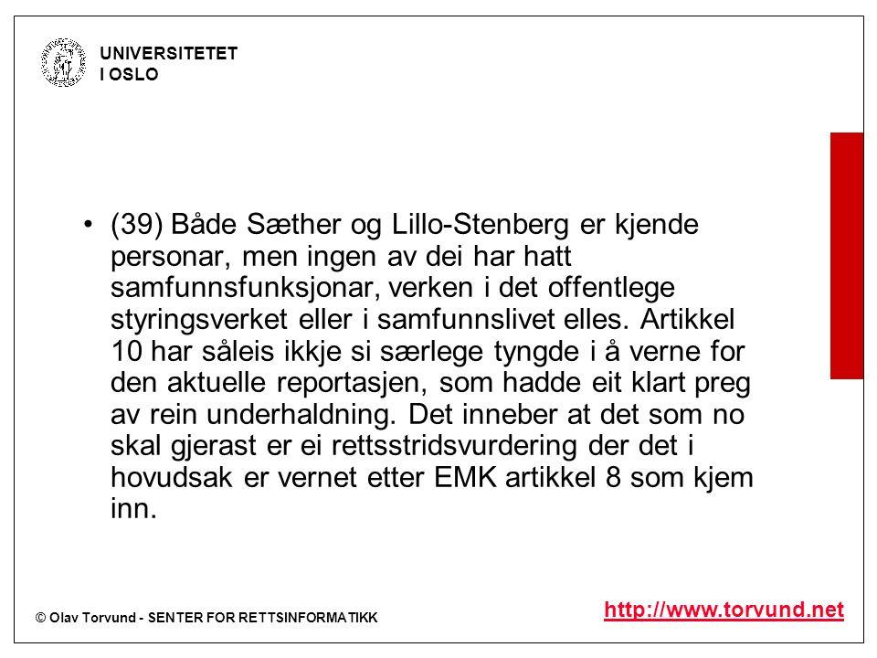 © Olav Torvund - SENTER FOR RETTSINFORMATIKK UNIVERSITETET I OSLO http://www.torvund.net (39) Både Sæther og Lillo-Stenberg er kjende personar, men in