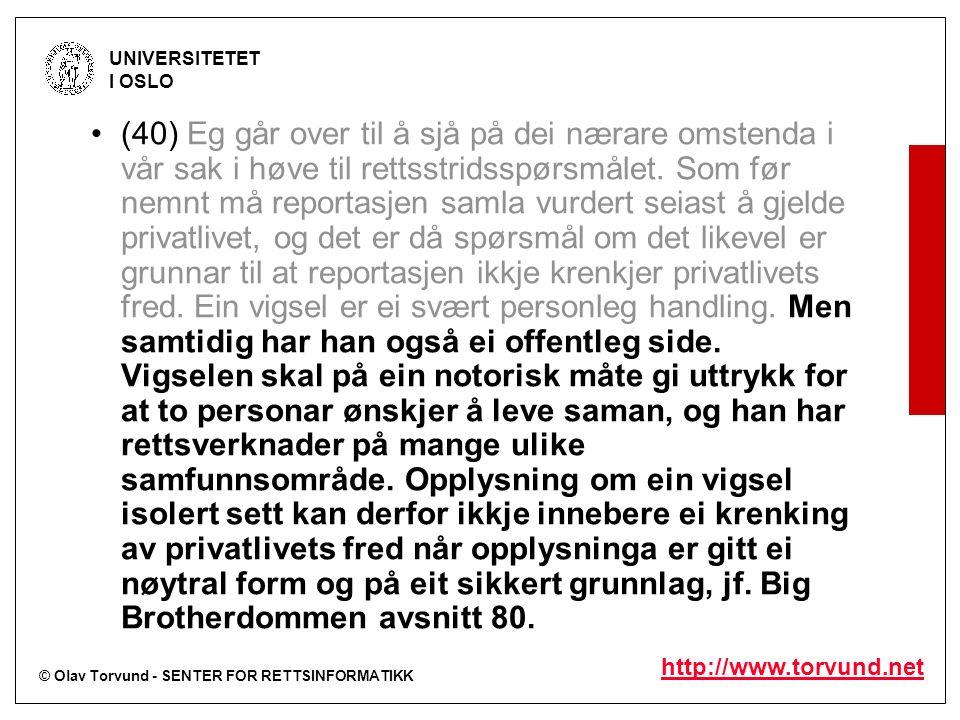 © Olav Torvund - SENTER FOR RETTSINFORMATIKK UNIVERSITETET I OSLO http://www.torvund.net (40) Eg går over til å sjå på dei nærare omstenda i vår sak i