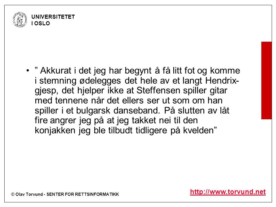 """© Olav Torvund - SENTER FOR RETTSINFORMATIKK UNIVERSITETET I OSLO http://www.torvund.net """" Akkurat i det jeg har begynt å få litt fot og komme i stemn"""