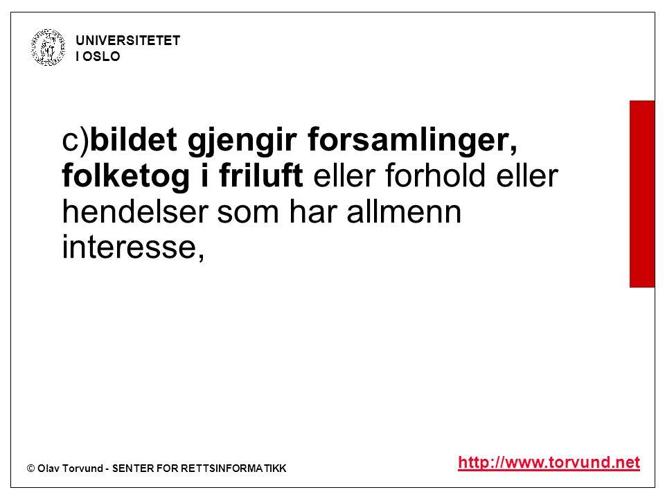 © Olav Torvund - SENTER FOR RETTSINFORMATIKK UNIVERSITETET I OSLO http://www.torvund.net c)bildet gjengir forsamlinger, folketog i friluft eller forho