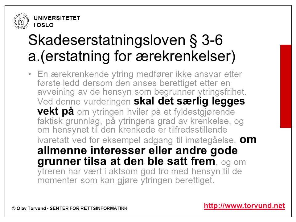 © Olav Torvund - SENTER FOR RETTSINFORMATIKK UNIVERSITETET I OSLO http://www.torvund.net Skadeserstatningsloven § 3-6 a.(erstatning for ærekrenkelser)