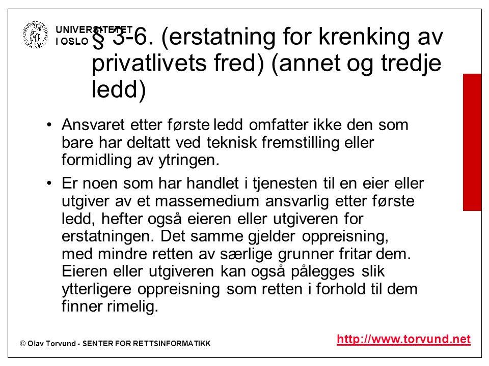 © Olav Torvund - SENTER FOR RETTSINFORMATIKK UNIVERSITETET I OSLO http://www.torvund.net § 3-6. (erstatning for krenking av privatlivets fred) (annet