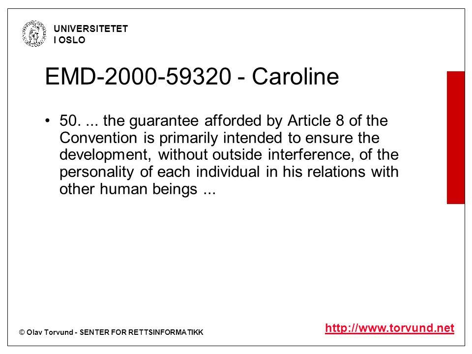 © Olav Torvund - SENTER FOR RETTSINFORMATIKK UNIVERSITETET I OSLO http://www.torvund.net EMD-2000-59320 - Caroline 50.... the guarantee afforded by Ar