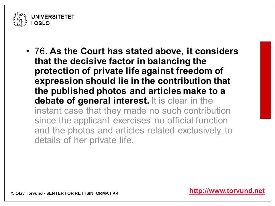 © Olav Torvund - SENTER FOR RETTSINFORMATIKK UNIVERSITETET I OSLO http://www.torvund.net 76. As the Court has stated above, it considers that the deci