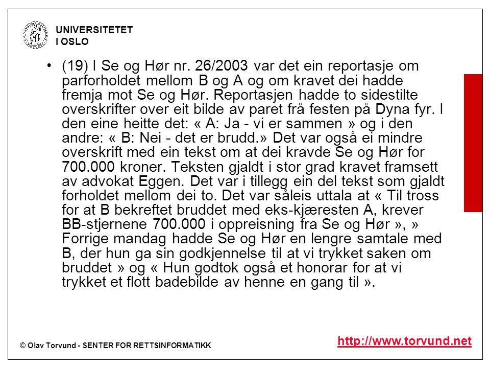 © Olav Torvund - SENTER FOR RETTSINFORMATIKK UNIVERSITETET I OSLO http://www.torvund.net (19) I Se og Hør nr. 26/2003 var det ein reportasje om parfor