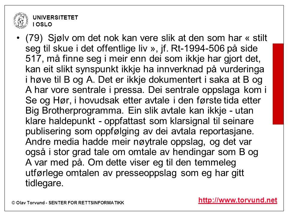 © Olav Torvund - SENTER FOR RETTSINFORMATIKK UNIVERSITETET I OSLO http://www.torvund.net (79) Sjølv om det nok kan vere slik at den som har « stilt se