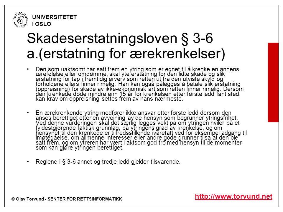 © Olav Torvund - SENTER FOR RETTSINFORMATIKK UNIVERSITETET I OSLO http://www.torvund.net (81) Det sentrale for vernet er om det ligg føre ei krenking av privatlivs fred, og ikkje om opplysningane er sanne eller ikkje.