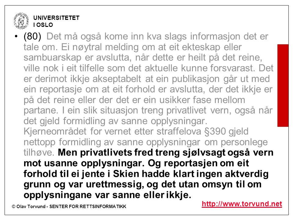 © Olav Torvund - SENTER FOR RETTSINFORMATIKK UNIVERSITETET I OSLO http://www.torvund.net (80) Det må også kome inn kva slags informasjon det er tale o