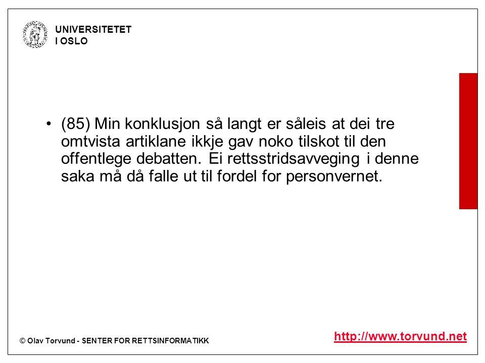 © Olav Torvund - SENTER FOR RETTSINFORMATIKK UNIVERSITETET I OSLO http://www.torvund.net (85) Min konklusjon så langt er såleis at dei tre omtvista artiklane ikkje gav noko tilskot til den offentlege debatten.