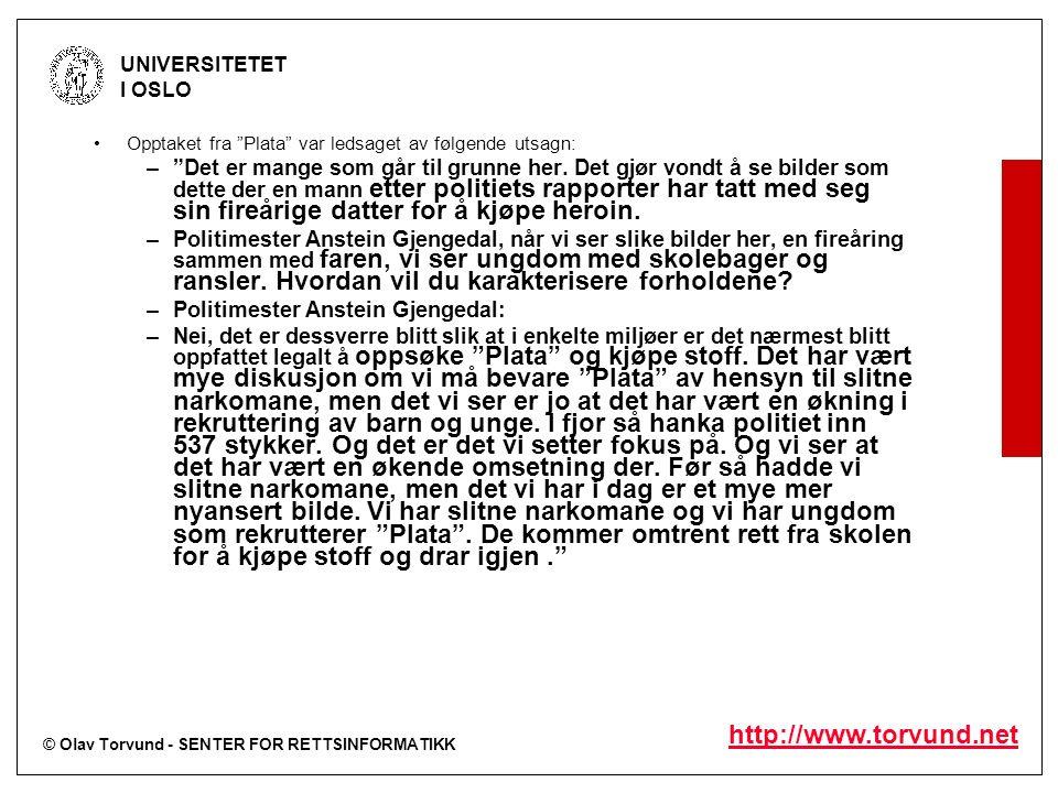 """© Olav Torvund - SENTER FOR RETTSINFORMATIKK UNIVERSITETET I OSLO http://www.torvund.net Opptaket fra """"Plata"""" var ledsaget av følgende utsagn: –""""Det e"""
