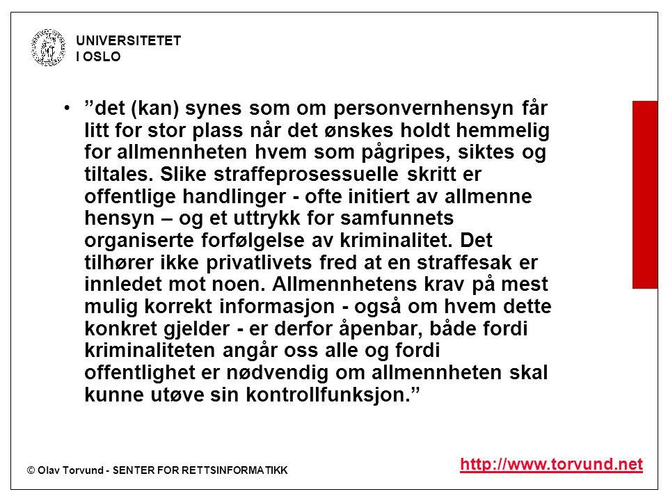 """© Olav Torvund - SENTER FOR RETTSINFORMATIKK UNIVERSITETET I OSLO http://www.torvund.net """"det (kan) synes som om personvernhensyn får litt for stor pl"""