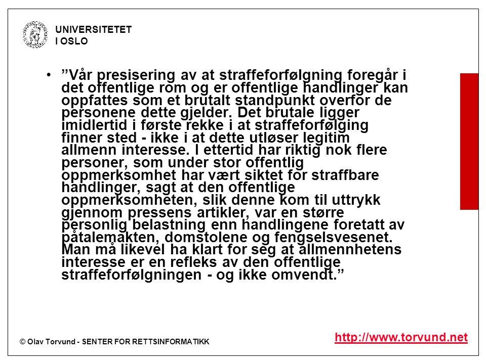 """© Olav Torvund - SENTER FOR RETTSINFORMATIKK UNIVERSITETET I OSLO http://www.torvund.net """"Vår presisering av at straffeforfølgning foregår i det offen"""