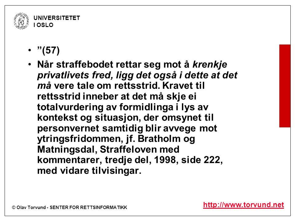 """© Olav Torvund - SENTER FOR RETTSINFORMATIKK UNIVERSITETET I OSLO http://www.torvund.net """"(57) Når straffebodet rettar seg mot å krenkje privatlivets"""