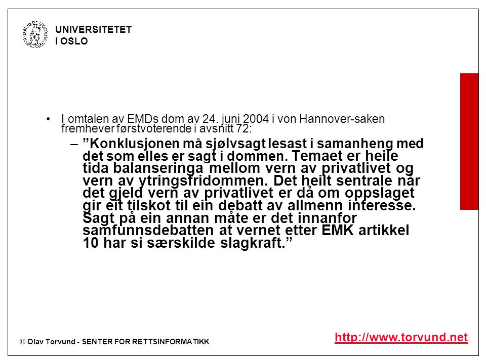 © Olav Torvund - SENTER FOR RETTSINFORMATIKK UNIVERSITETET I OSLO http://www.torvund.net I omtalen av EMDs dom av 24. juni 2004 i von Hannover-saken f