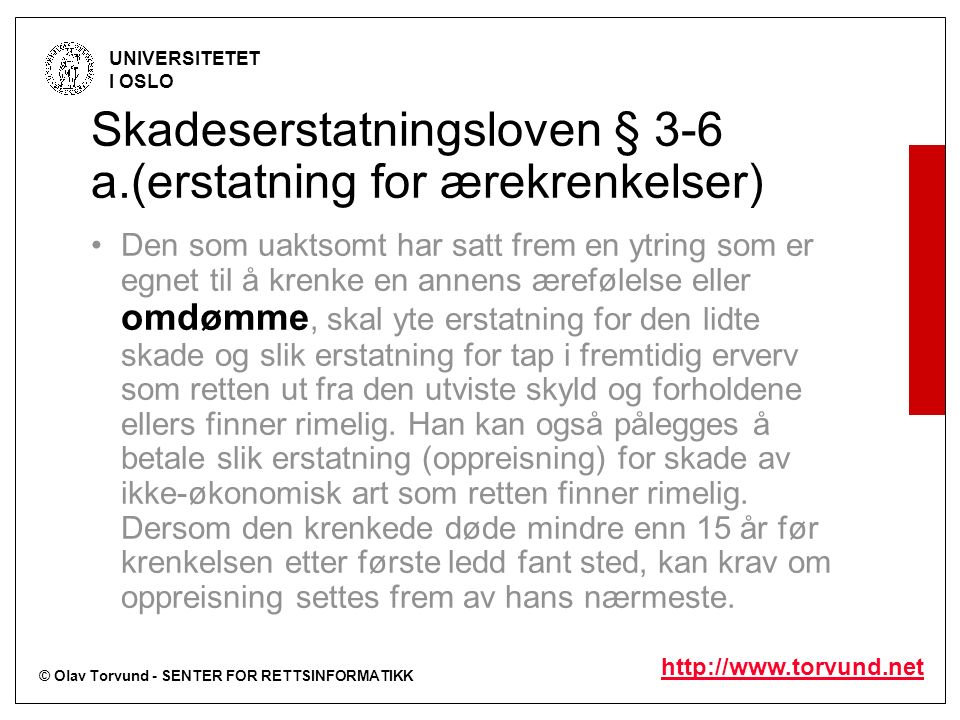 © Olav Torvund - SENTER FOR RETTSINFORMATIKK UNIVERSITETET I OSLO http://www.torvund.net (sitert etter RT 2007 s.