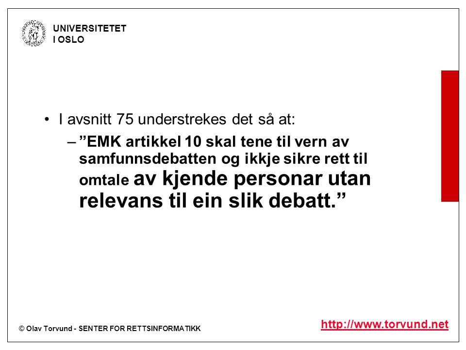 """© Olav Torvund - SENTER FOR RETTSINFORMATIKK UNIVERSITETET I OSLO http://www.torvund.net I avsnitt 75 understrekes det så at: –""""EMK artikkel 10 skal t"""