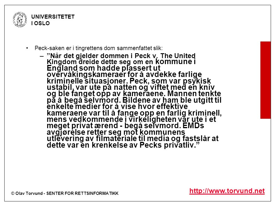 © Olav Torvund - SENTER FOR RETTSINFORMATIKK UNIVERSITETET I OSLO http://www.torvund.net Peck-saken er i tingrettens dom sammenfattet slik: – Når det gjelder dommen i Peck v.
