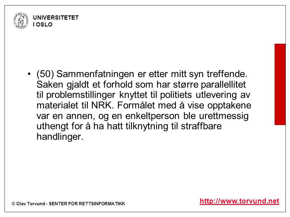 © Olav Torvund - SENTER FOR RETTSINFORMATIKK UNIVERSITETET I OSLO http://www.torvund.net (50) Sammenfatningen er etter mitt syn treffende. Saken gjald