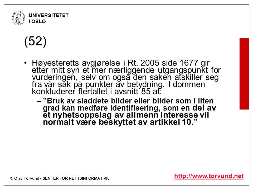 © Olav Torvund - SENTER FOR RETTSINFORMATIKK UNIVERSITETET I OSLO http://www.torvund.net (52) Høyesteretts avgjørelse i Rt. 2005 side 1677 gir etter m