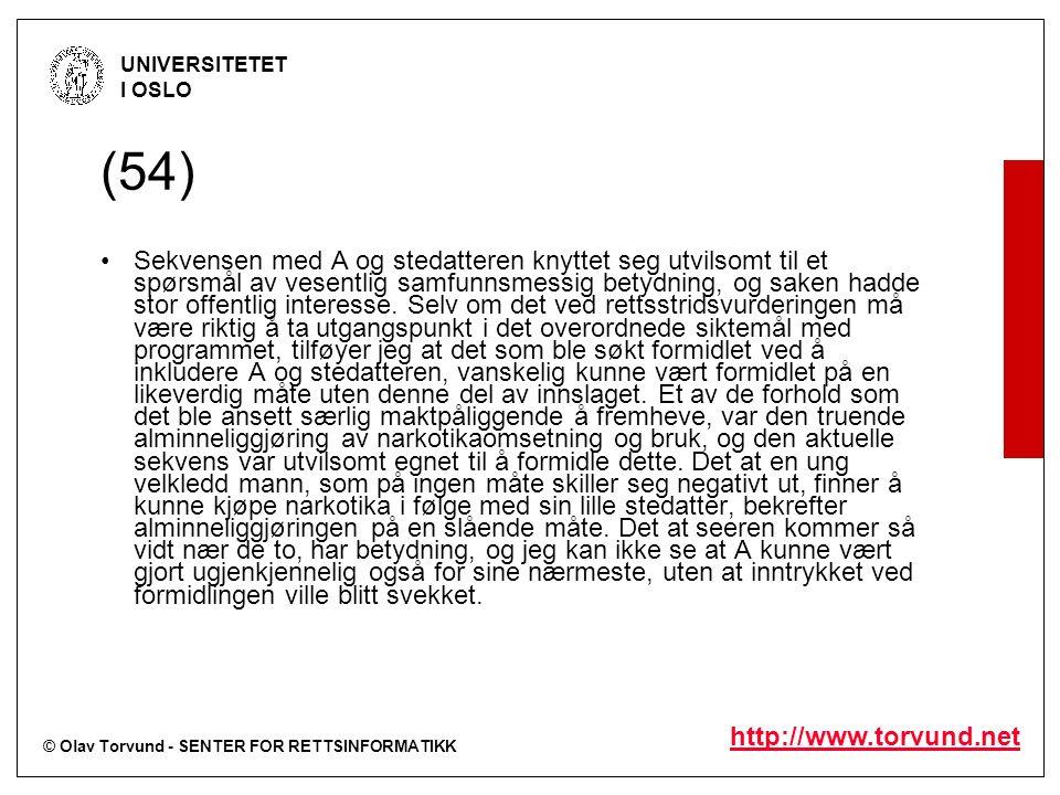 © Olav Torvund - SENTER FOR RETTSINFORMATIKK UNIVERSITETET I OSLO http://www.torvund.net (54) Sekvensen med A og stedatteren knyttet seg utvilsomt til et spørsmål av vesentlig samfunnsmessig betydning, og saken hadde stor offentlig interesse.