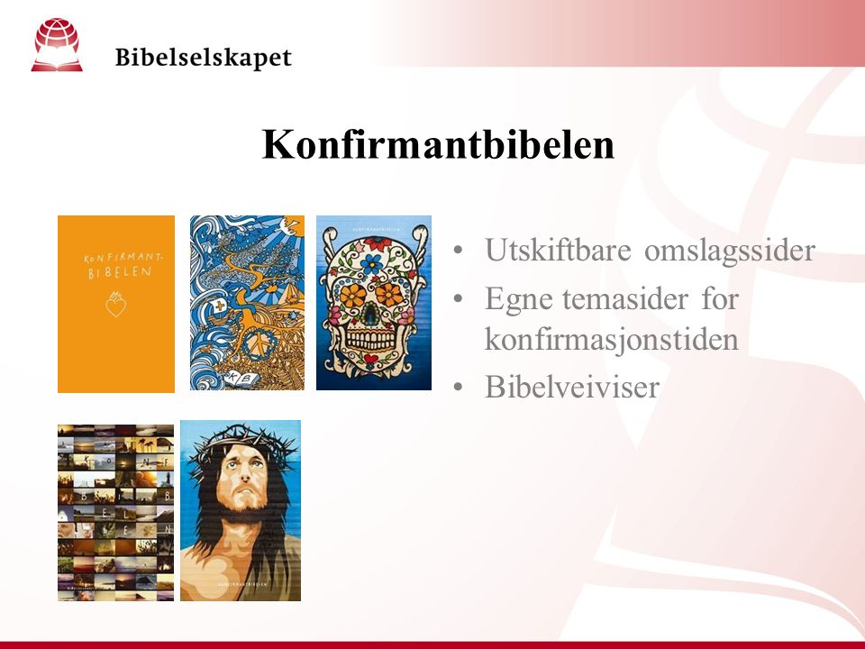 Konfirmantbibelen Utskiftbare omslagssider Egne temasider for konfirmasjonstiden Bibelveiviser