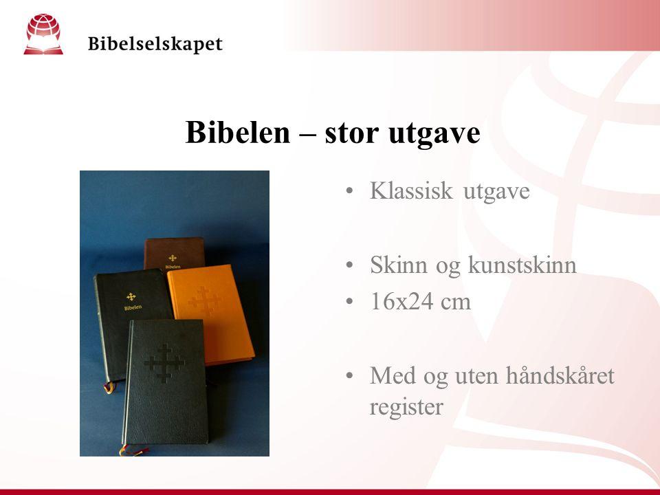 Bibelen – stor utgave Klassisk utgave Skinn og kunstskinn 16x24 cm Med og uten håndskåret register
