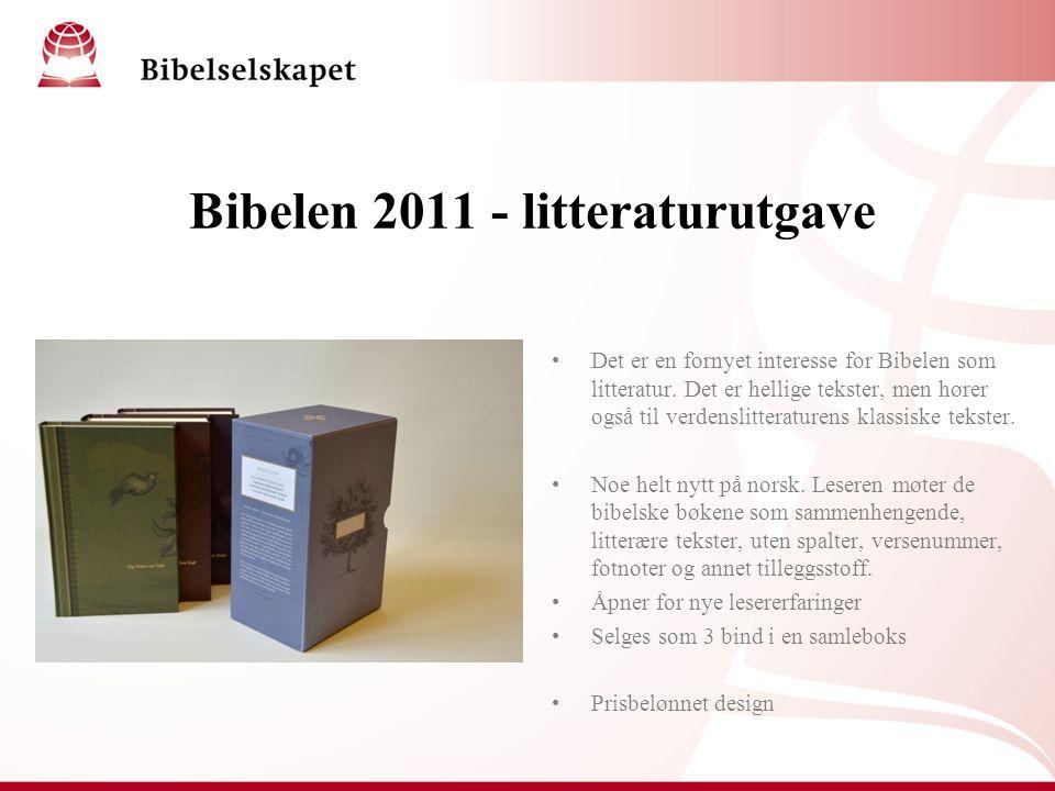 Bibelen 2011 - litteraturutgave Det er en fornyet interesse for Bibelen som litteratur. Det er hellige tekster, men hører også til verdenslitteraturen