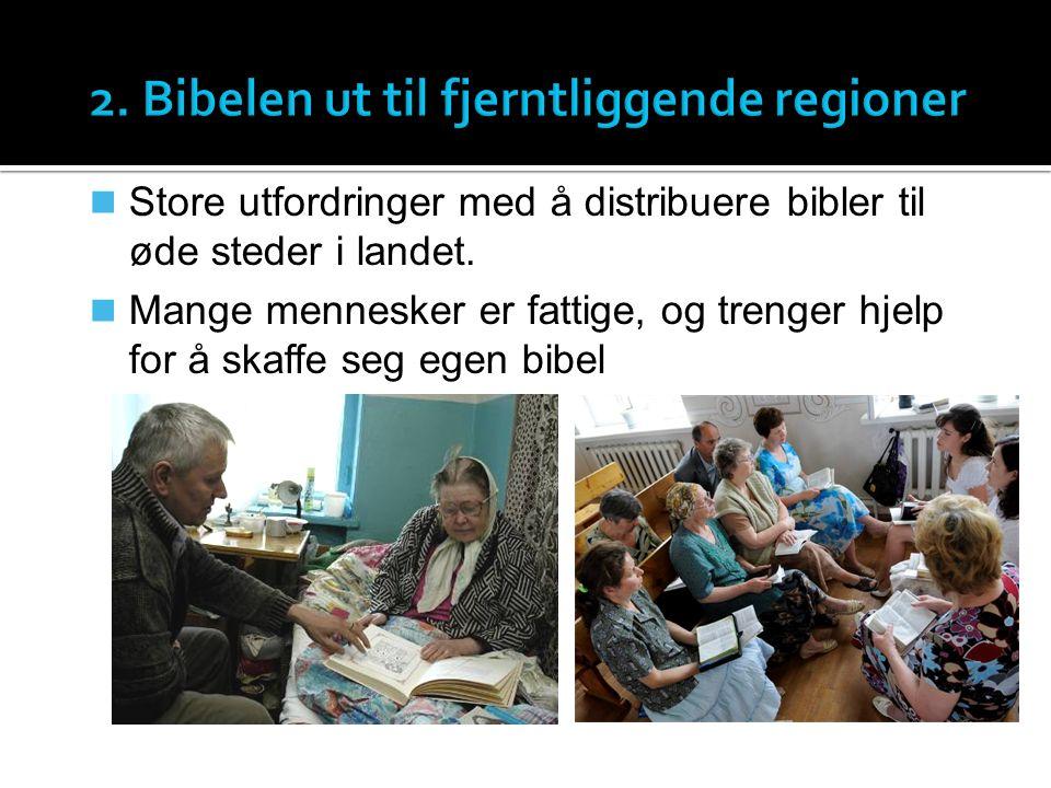 Store utfordringer med å distribuere bibler til øde steder i landet.