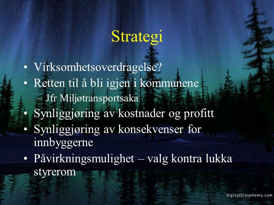 Strategi Hindre anbud Forberede oss gjennom omstillingstiltak slik at det er liten grunn til konkurranse Aktive på forhånd – kunnskapen sitter hos de
