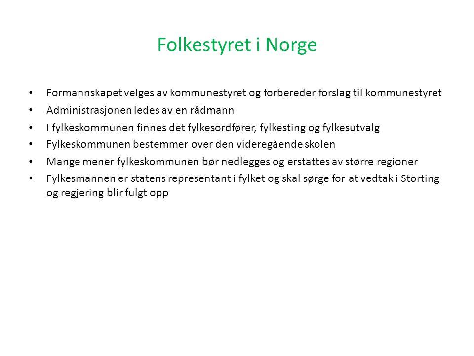 Formannskapet velges av kommunestyret og forbereder forslag til kommunestyret Administrasjonen ledes av en rådmann I fylkeskommunen finnes det fylkeso