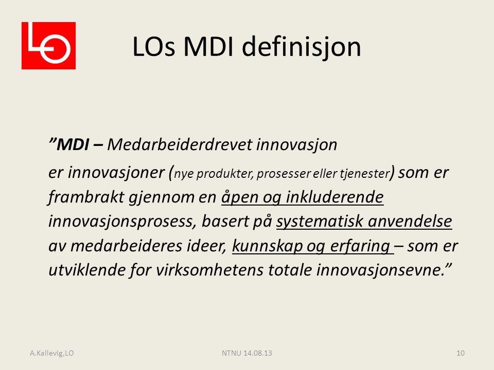 """LOs MDI definisjon """"MDI – Medarbeiderdrevet innovasjon er innovasjoner ( nye produkter, prosesser eller tjenester ) som er frambrakt gjennom en åpen o"""