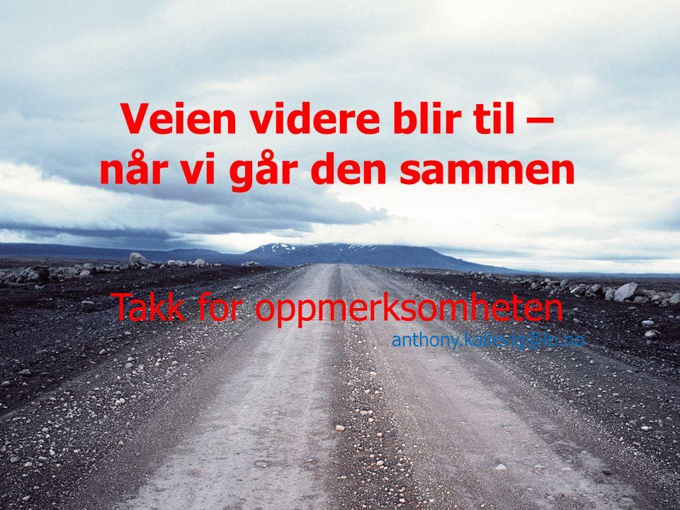 A.Kallevig,LONTNU 14.08.1316 Veien videre blir til – når vi går den sammen Takk for oppmerksomheten anthony.kallevig@lo.no