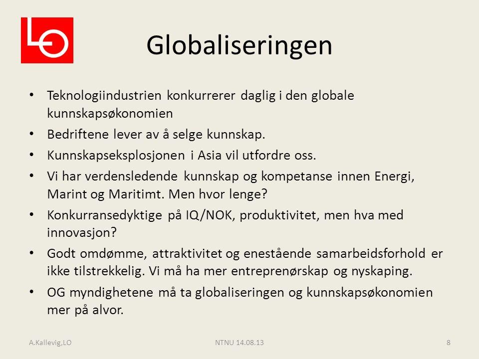 Globaliseringen Teknologiindustrien konkurrerer daglig i den globale kunnskapsøkonomien Bedriftene lever av å selge kunnskap. Kunnskapseksplosjonen i