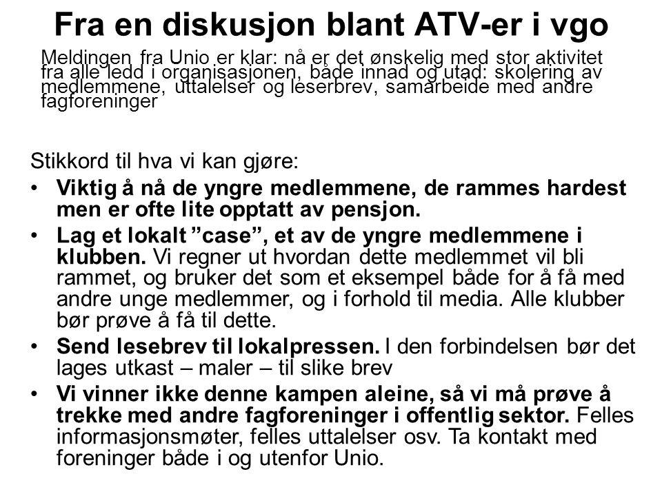 Fra en diskusjon blant ATV-er i vgo Meldingen fra Unio er klar: nå er det ønskelig med stor aktivitet fra alle ledd i organisasjonen, både innad og ut