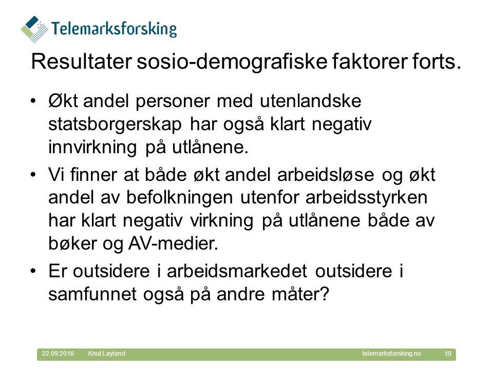 © Telemarksforsking telemarksforsking.no22.09.2016 19 Knut Løyland Resultater sosio-demografiske faktorer forts. Økt andel personer med utenlandske st