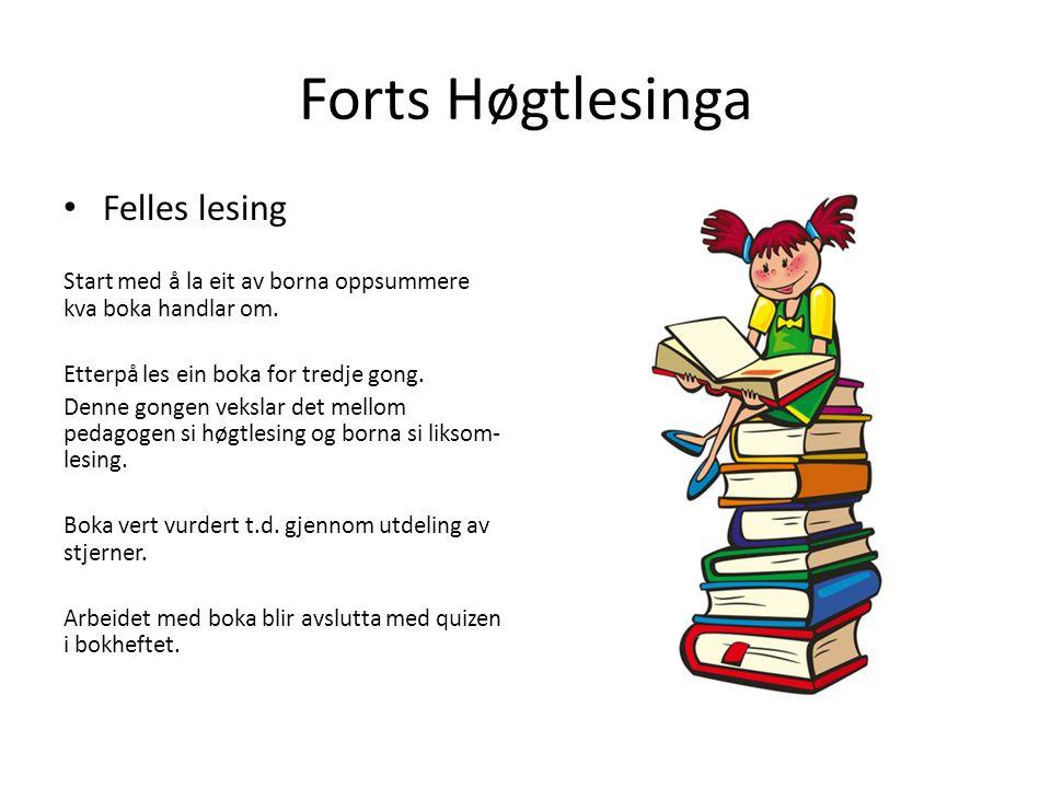 Forts Høgtlesinga Felles lesing Start med å la eit av borna oppsummere kva boka handlar om.