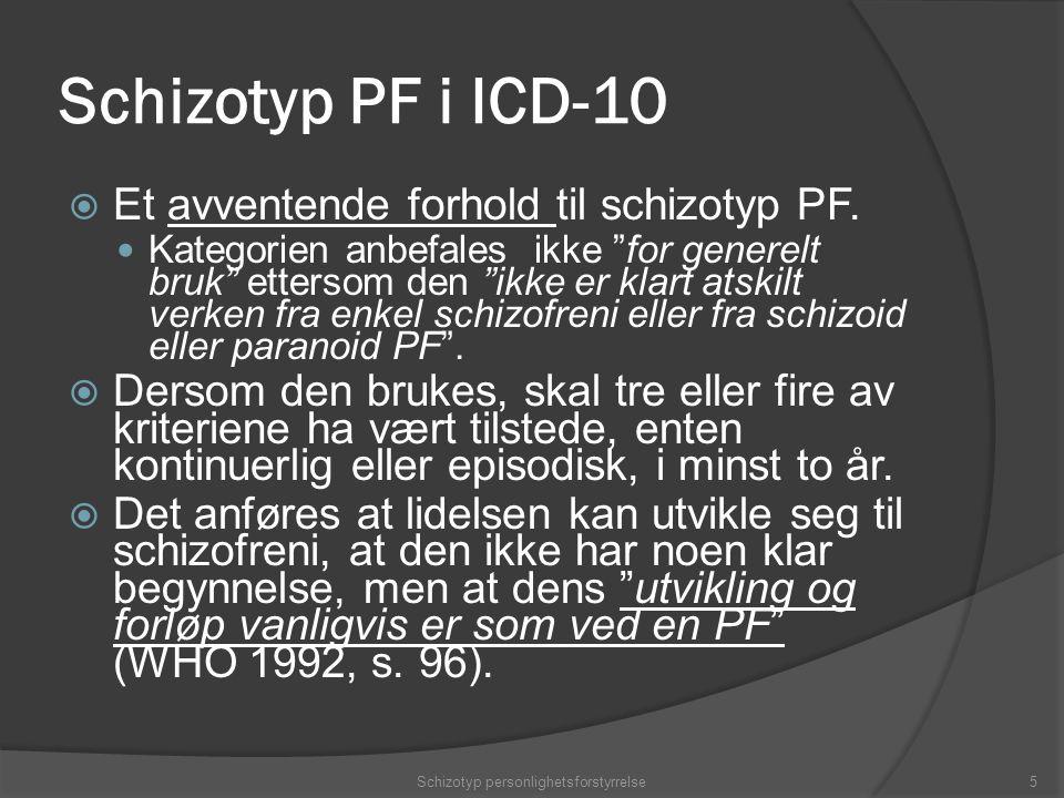 Schizotyp PF i ICD-10  Et avventende forhold til schizotyp PF.